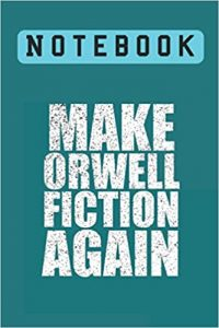 Bloc de notas Make Orwell Fiction Again Orwelliano George Orwell 1984